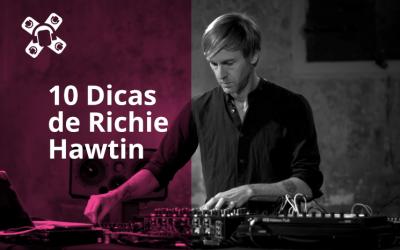 Richie Hawtin dá 10 DICAS DE SUCESSO como DJ/Produtor