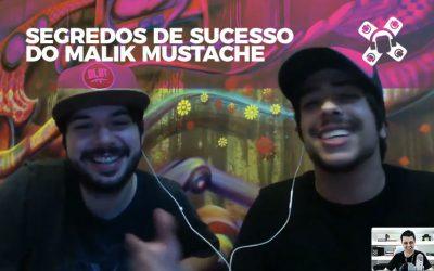 Malik Mustache 2018: Como eles saíram do ZERO e bombaram em todo o Brasil?