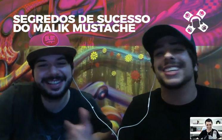 Malik Mustache: Como eles saíram do ZERO e bombaram em todo o Brasil?