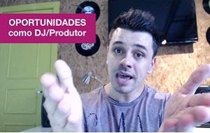 A Sacada #1 para Aproveitar as Melhores OPORTUNIDADES como DJ/Produtor