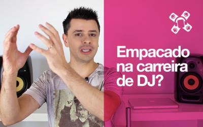 Estes são os ÚNICOS 3 MOTIVOS pelo qual sua carreira de DJ está empacada!