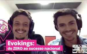 Entrevista: os segredos que levaram o EVOKINGS do ZERO ao sucesso nacional.